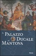 Cover of Il Palazzo Ducale di Mantova