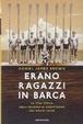 Cover of Erano ragazzi in barca