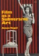 Cover of Film As A Subversive Art