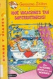Cover of QUE VACACIONES TAN SUPERRATONICAS GERONIMO STILTON N 24|