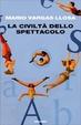 Cover of La civiltà dello spettacolo