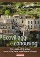 Cover of Ecovillaggi e cohousing. Dove sono, chi li anima, come farne parte o realizzarne di nuovi
