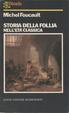 Cover of Storia della follia nell'età classica