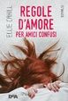 Cover of Regole d'amore per amici confusi