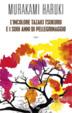 Cover of L'incolore Tazaki Tsukuru e i suoi anni di pellegrinaggio