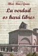 Cover of La Verdad Os Hará Libres