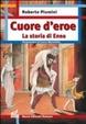 Cover of Cuore d'eroe. La storia di Enea
