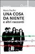 Cover of Una cosa da niente e altri racconti