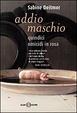 Cover of Addio maschio