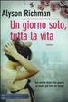 Cover of Un giorno solo, tutta la vita