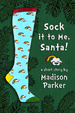 Cover of Sock it to me, Santa!