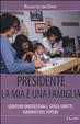 Cover of Presidente la mia è una famiglia