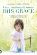 Cover of Una bambina di nome Iris Grace