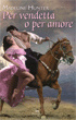 Cover of Per vendetta o per amore