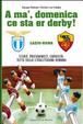 Cover of A' ma', domenica ce sta er derby Roma Lazio. Storie, protagonisti, curiosità: tutto sulla cittadina romana