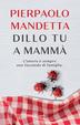 Cover of Dillo tu a mammà