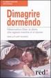 Cover of Dimagrire dormendo. Hibernation diet, la dieta che agisce mentre ci si riposa