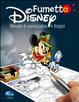 Cover of Fumetto Disney. Corso di sceneggiatura e disegno