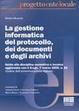 Cover of La gestione informatica del protocollo, dei documenti e degli archivi