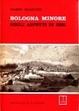 Cover of Bologna minore negli aspetti di ieri