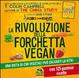 Cover of La rivoluzione della forchetta vegan. Una dieta di cibi vegetali può salvarti la vita. Con 125 gustose ricette