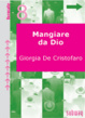 Cover of Mangiare da Dio