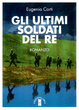 Cover of Gli ultimi soldati del re