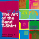 Cover of The Art of the Band T-shirt
