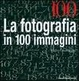 Cover of La fotografia in cento immagini