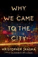 Cover of Why We Came to the City