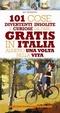 Cover of 101 cose divertenti, insolite e curiose da fare gratis in Italia almeno una volta nella vita