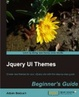 Cover of JQuery UI Themes Beginner's Guide