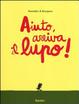 Cover of Aiuto, arriva il lupo!