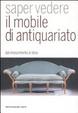 Cover of Saper vedere il mobile di antiquariato