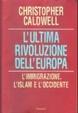 Cover of L'ultima rivoluzione dell'Europa. L'immigrazione, l'Islam e l'Occidente