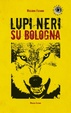 Cover of Lupi neri su bologna