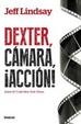 Cover of Dexter, cámara, ¡acción!