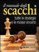 Cover of Il manuale degli scacchi. Tutte le strategie e le mosse vincenti
