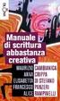 Cover of Manuale di scrittura abbastanza creativa