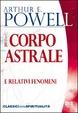 Cover of Il corpo astrale e relativi fenomeni