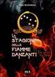 Cover of La stagione delle fiamme danzanti