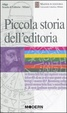 Cover of Piccola storia dell'editoria