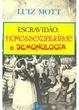 Cover of Escravidão, homossexualidade e demonologia