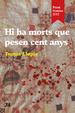 Cover of Hi ha morts que pesen cent anys
