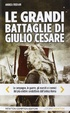 Cover of Le grandi battaglie di Giulio Cesare
