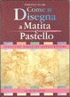 Cover of Come si disegna a matita e pastello
