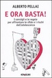 Cover of E ora basta!