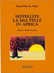 Cover of Seppellite la mia pelle in Africa