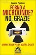Cover of Forno a microonde? No, grazie