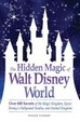 Cover of The Hidden Magic of Walt Disney World